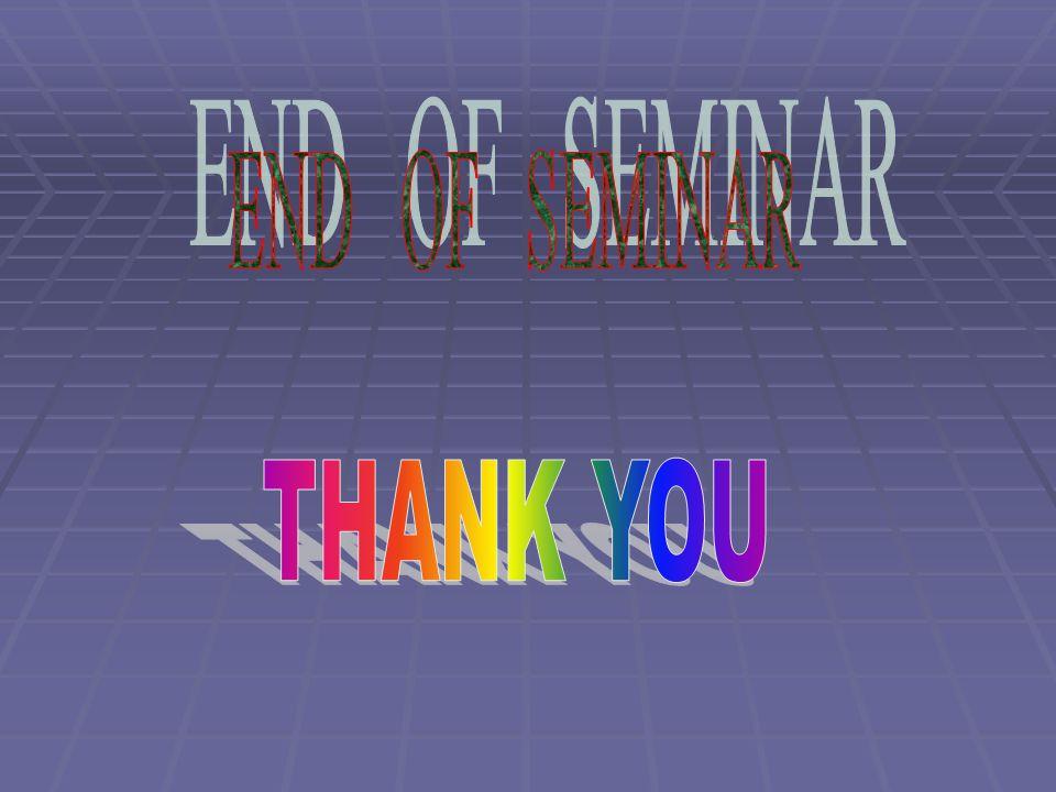 END OF SEMINAR THANK YOU