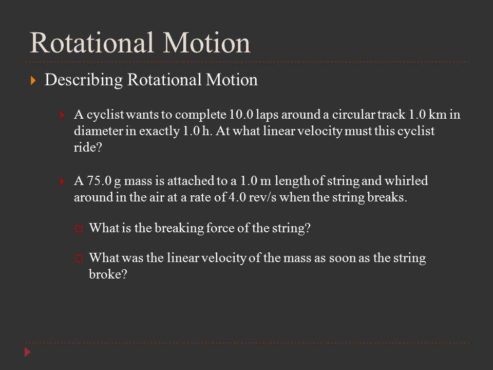 Rotational Motion Describing Rotational Motion