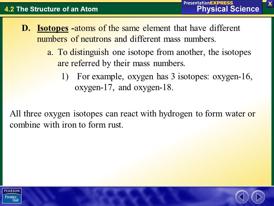 Isotopes -atoms of the same element that have different numbers of neutrons and different mass numbers.