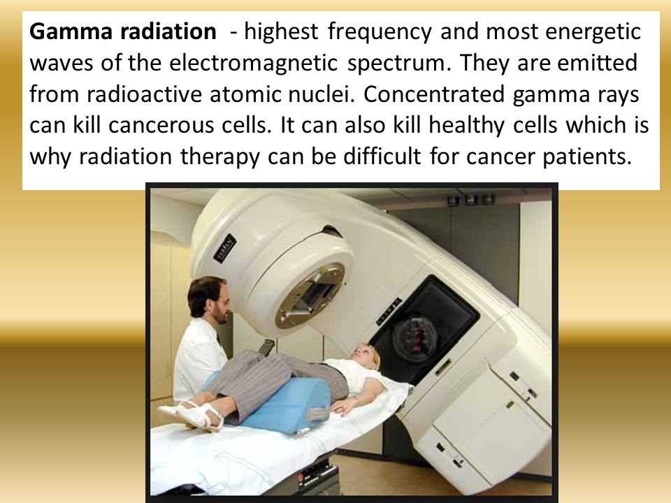 Gamma radiation - highest frequency and most energetic waves of the electromagnetic spectrum.