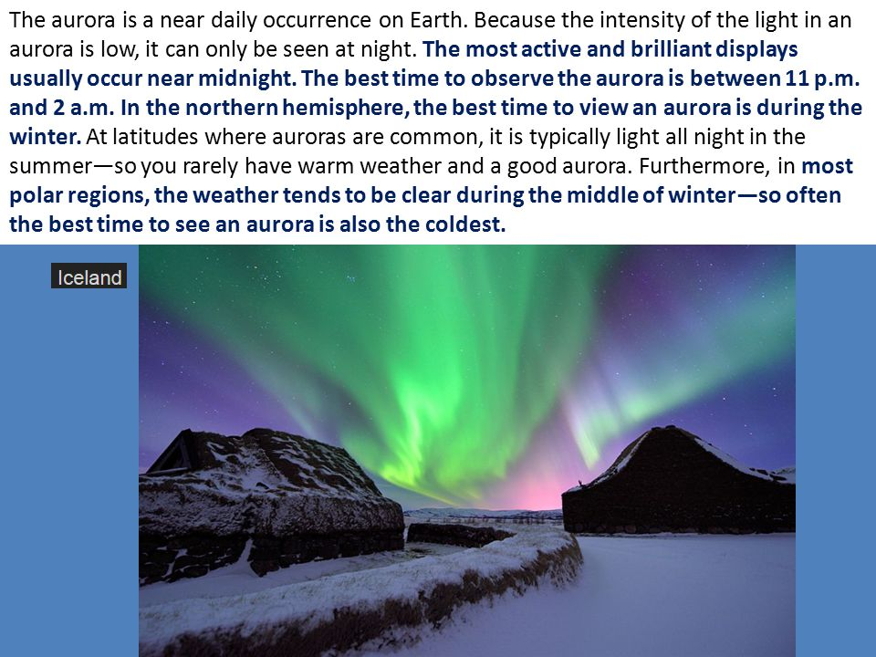 The aurora is a near daily occurrence on Earth