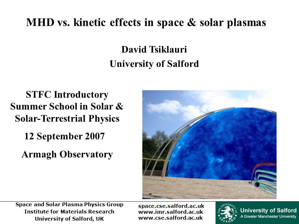 MHD vs. kinetic effects in space & solar plasmas