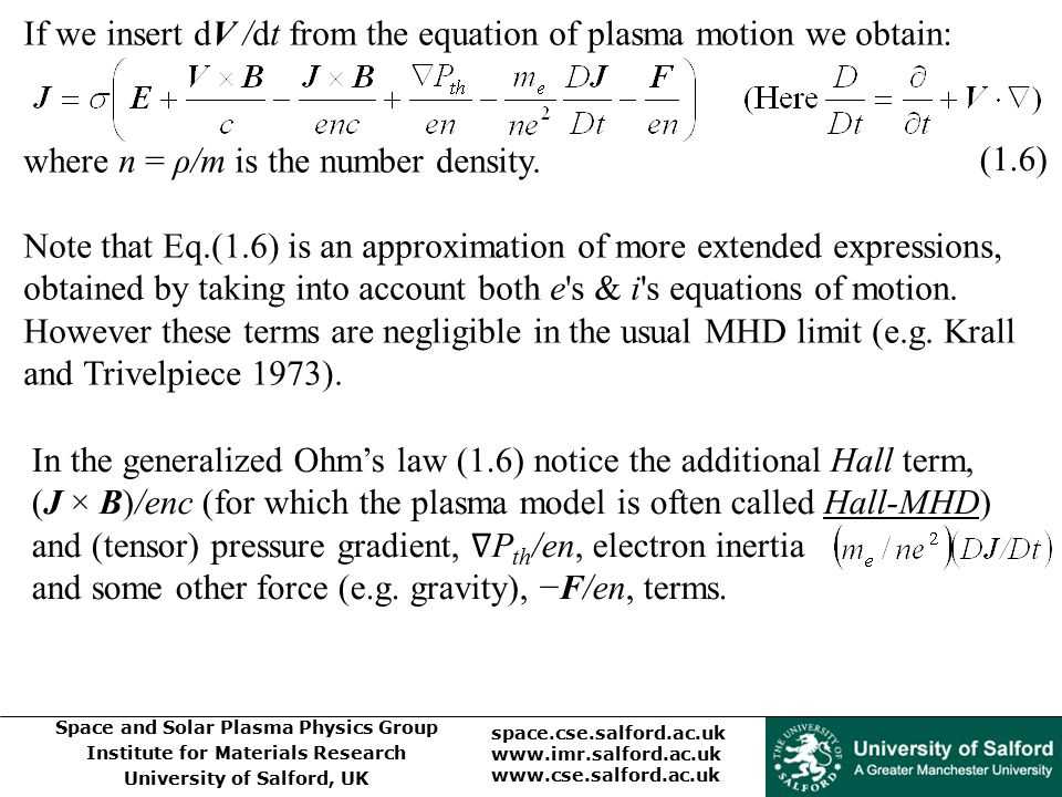 If we insert dV /dt from the equation of plasma motion we obtain: