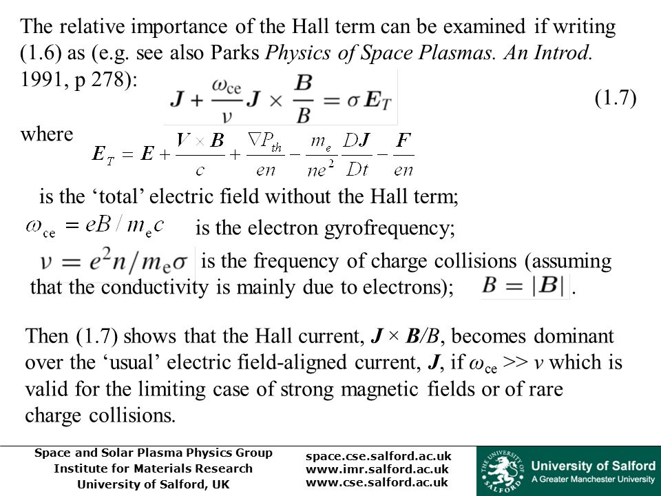 The relative importance of the Hall term can be examined if writing