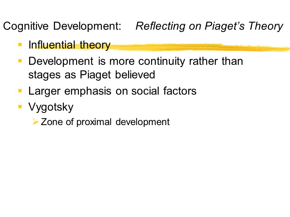 Cognitive Development: Reflecting on Piaget's Theory