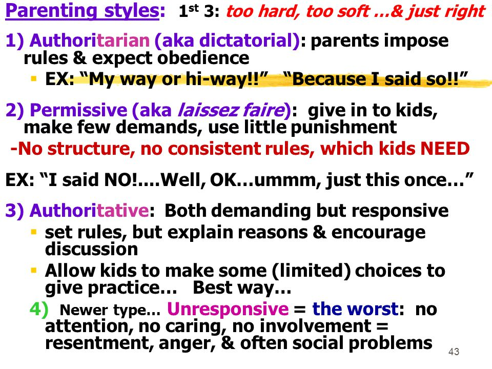 Parenting styles: 1st 3: too hard, too soft …& just right