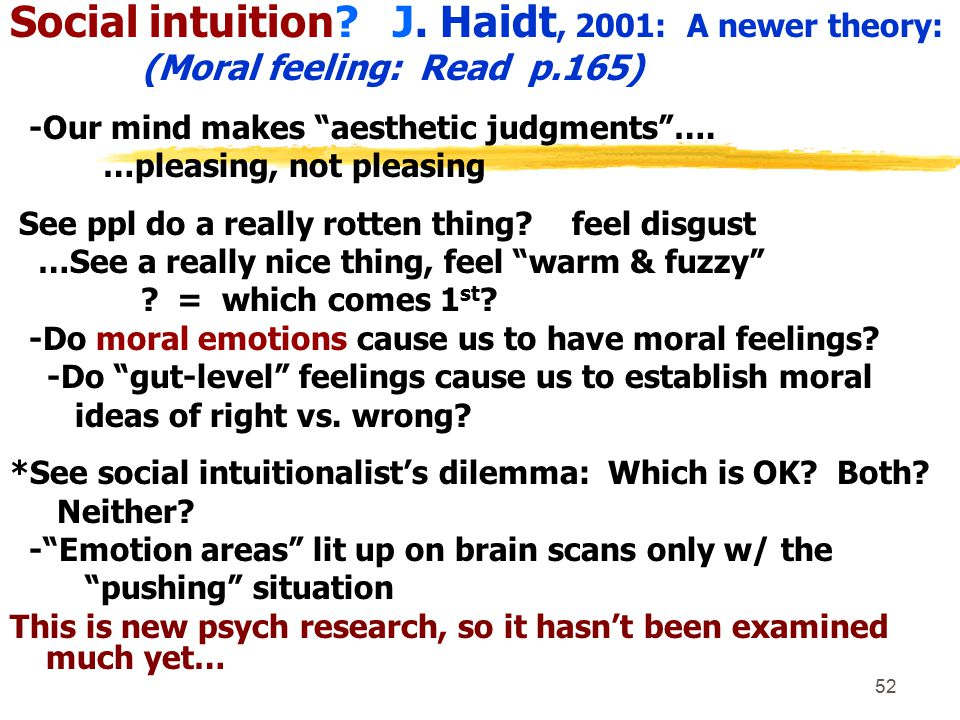 Social intuition J. Haidt, 2001: A newer theory:
