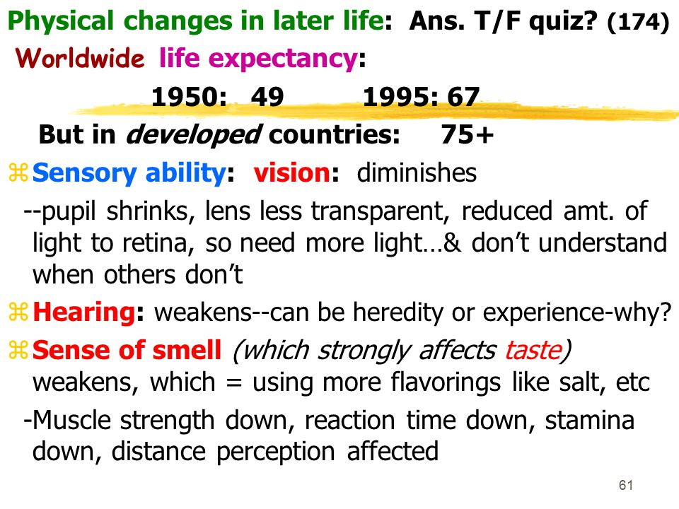 Physical changes in later life: Ans. T/F quiz (174)