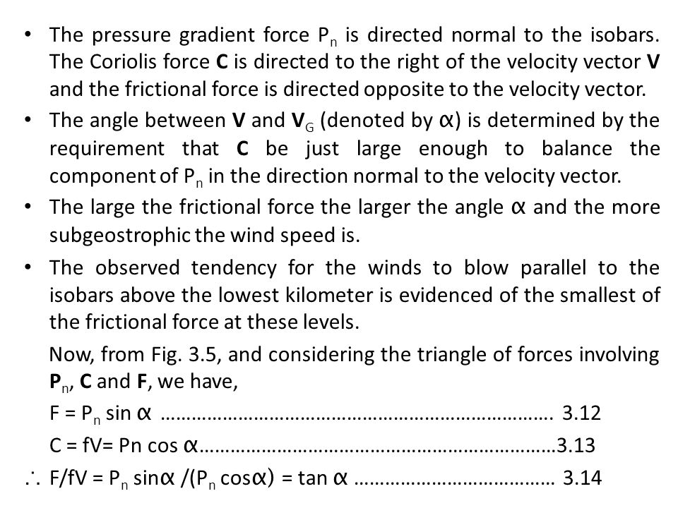 The pressure gradient force Pn is directed normal to the isobars