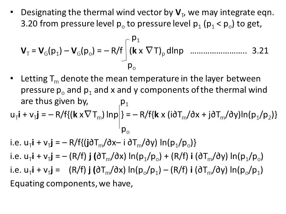 Designating the thermal wind vector by VT, we may integrate eqn. 3