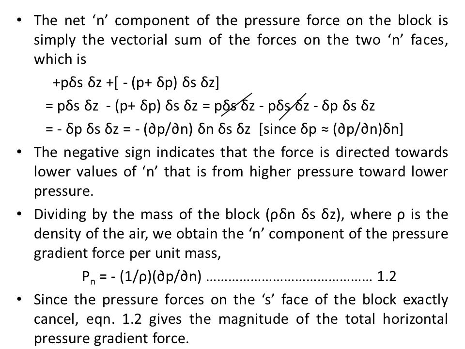 The net 'n' component of the pressure force on the block is simply the vectorial sum of the forces on the two 'n' faces, which is