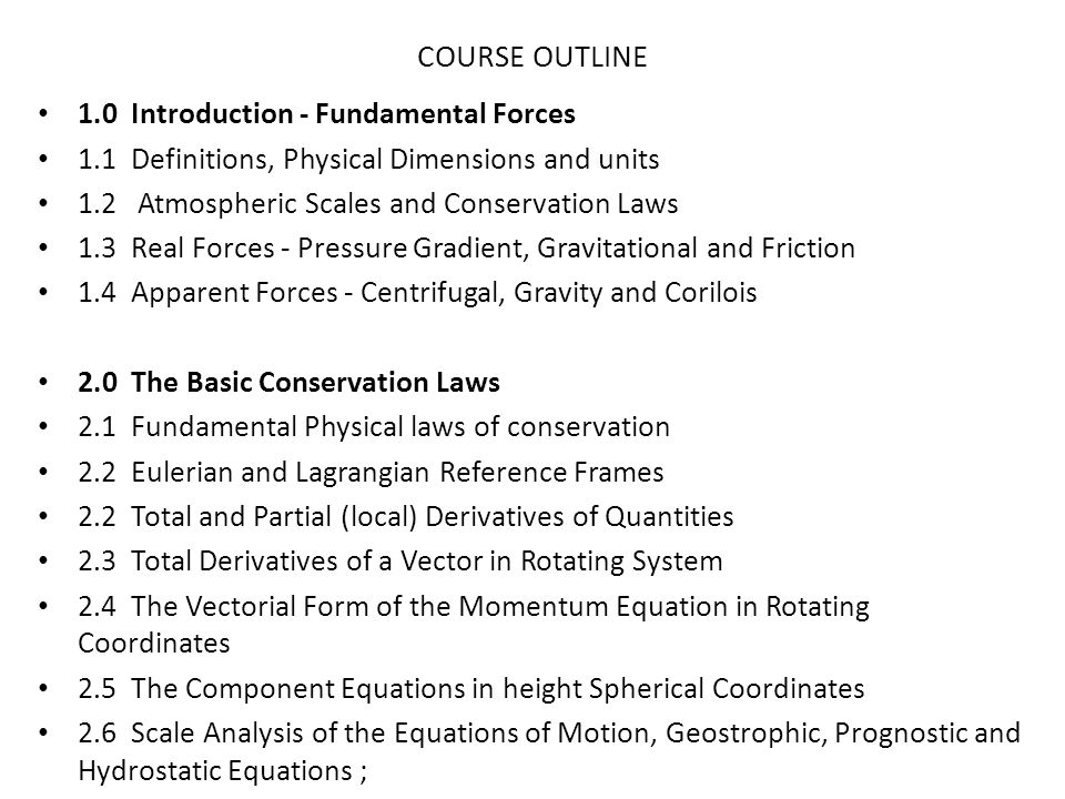 COURSE OUTLINE 1.0 Introduction - Fundamental Forces