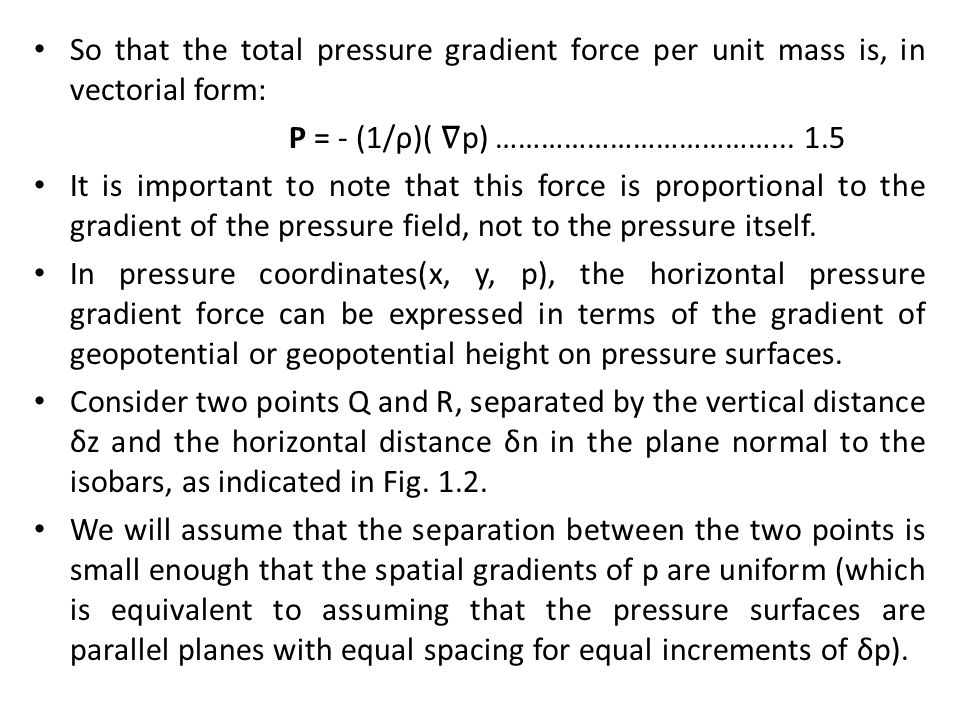 So that the total pressure gradient force per unit mass is, in vectorial form: