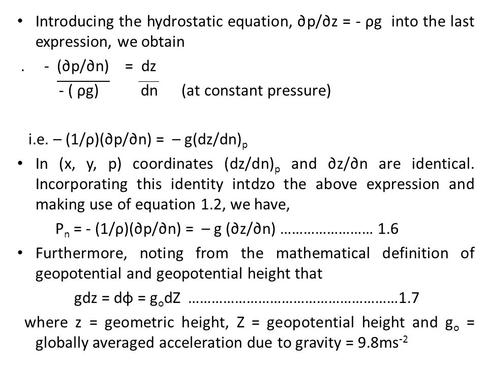 Introducing the hydrostatic equation, ∂p/∂z = - ρg into the last expression, we obtain