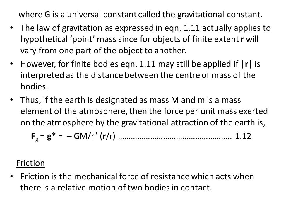 where G is a universal constant called the gravitational constant.