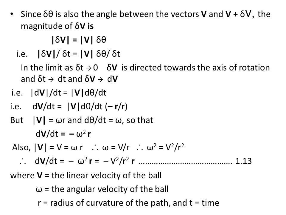 i.e. dV/dt = |V|dθ/dt (– r/r) But |V| = ωr and dθ/dt = ω, so that