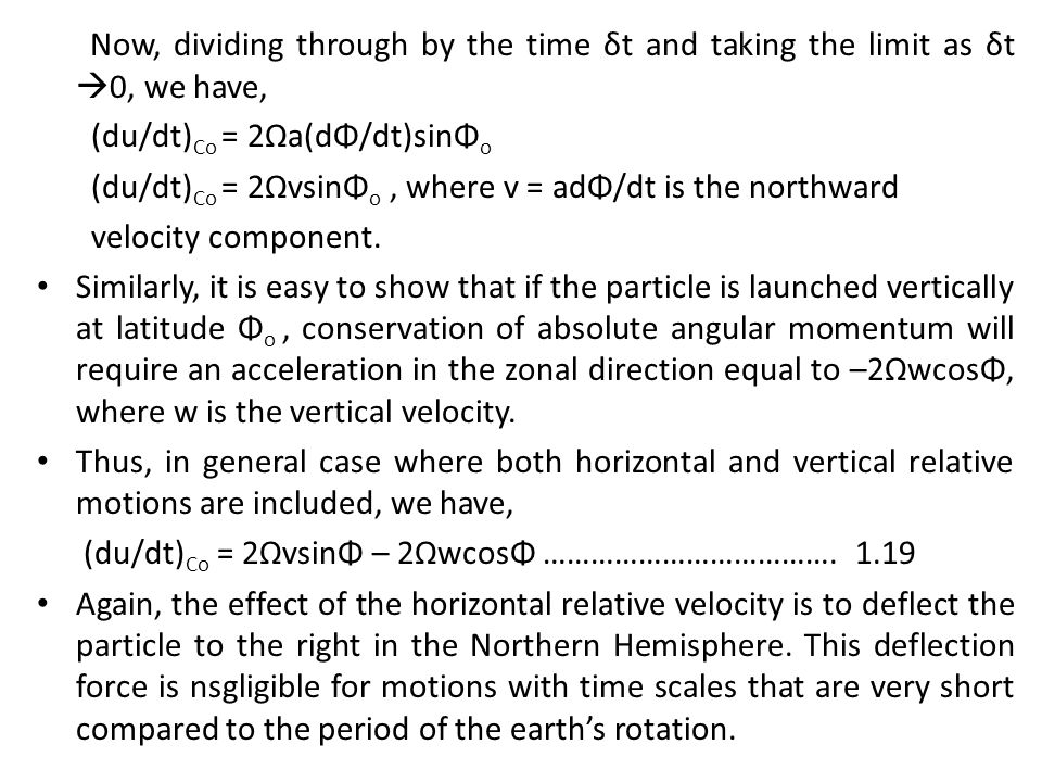 Now, dividing through by the time δt and taking the limit as δt 0, we have,