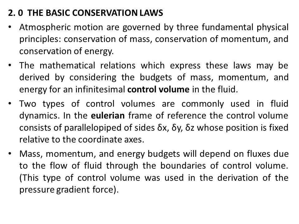2. 0 THE BASIC CONSERVATION LAWS