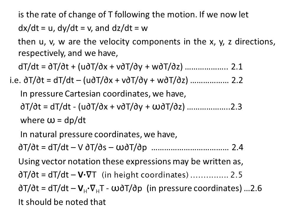 is the rate of change of T following the motion