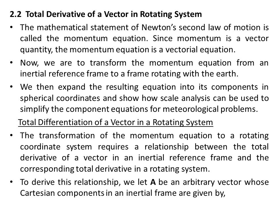 2.2 Total Derivative of a Vector in Rotating System