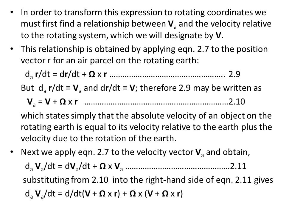 In order to transform this expression to rotating coordinates we must first find a relationship between Va and the velocity relative to the rotating system, which we will designate by V.