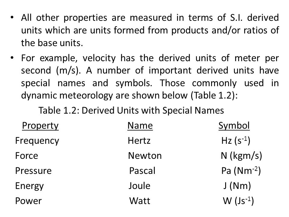 All other properties are measured in terms of S. I