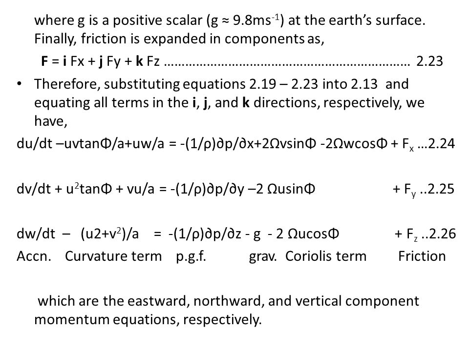 where g is a positive scalar (g ≈ 9. 8ms-1) at the earth's surface