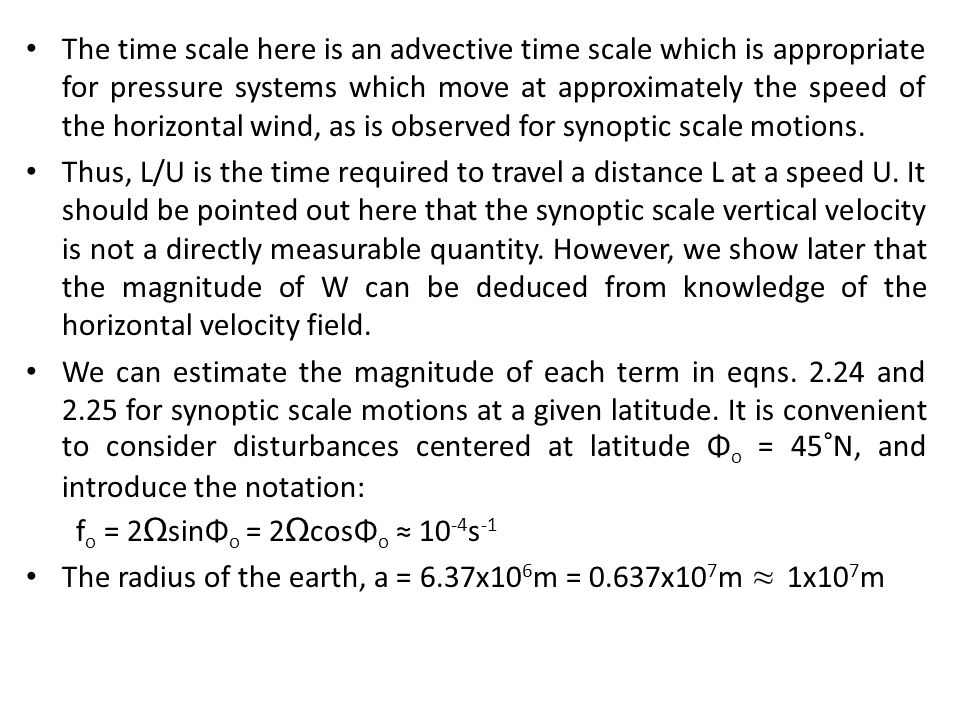 The time scale here is an advective time scale which is appropriate for pressure systems which move at approximately the speed of the horizontal wind, as is observed for synoptic scale motions.