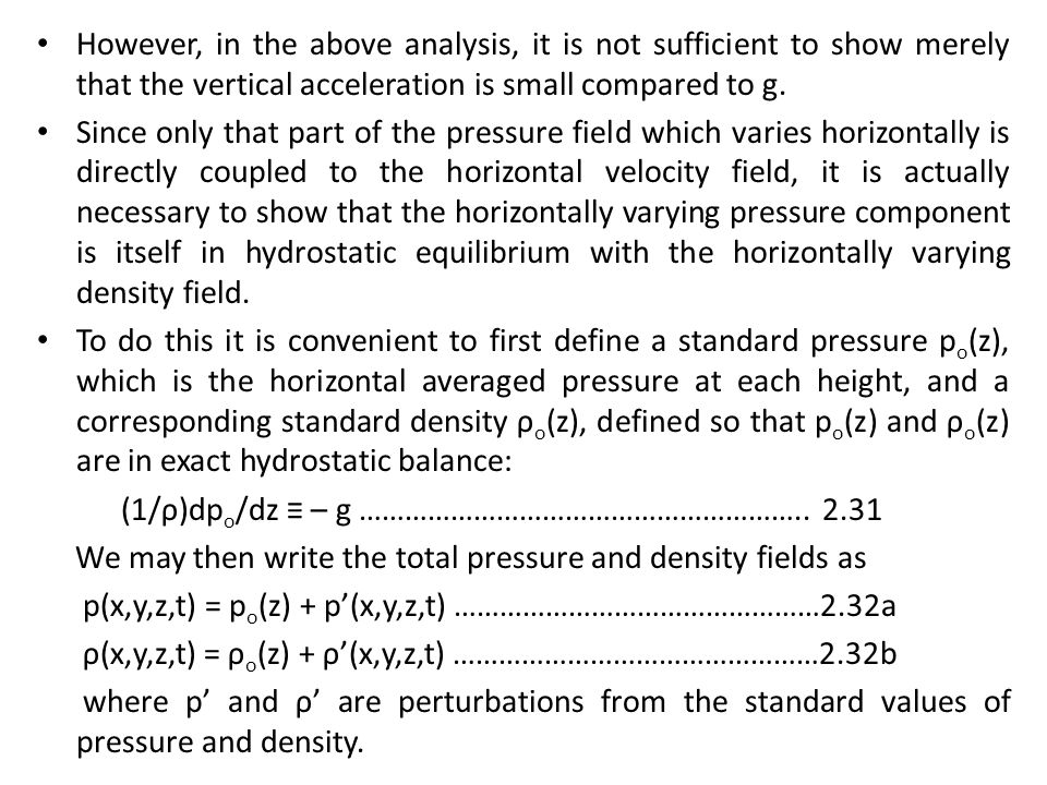 However, in the above analysis, it is not sufficient to show merely that the vertical acceleration is small compared to g.