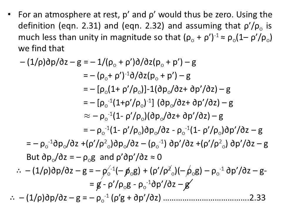 For an atmosphere at rest, p' and ρ' would thus be zero