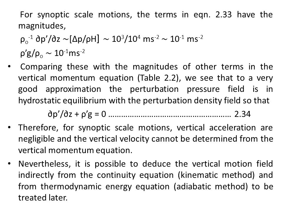 For synoptic scale motions, the terms in eqn. 2