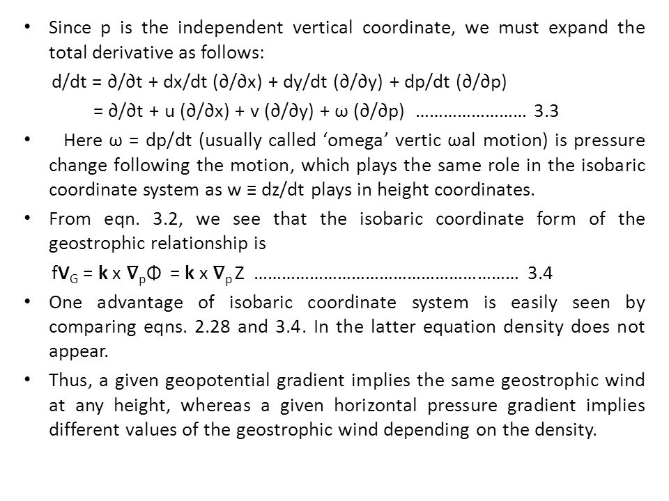 Since p is the independent vertical coordinate, we must expand the total derivative as follows: