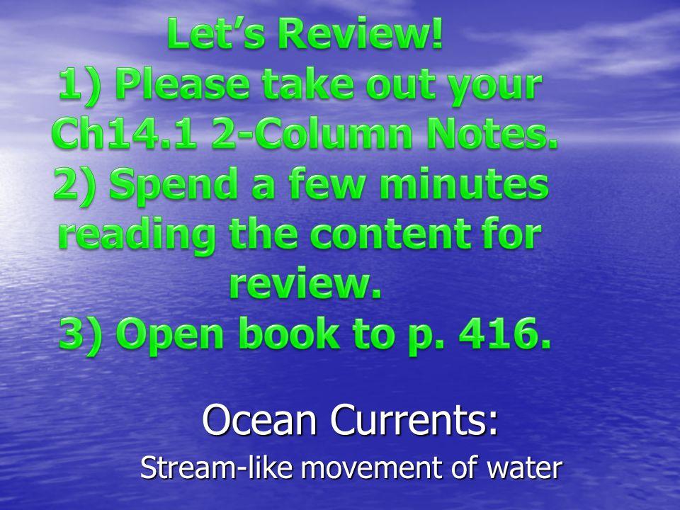 Stream-like movement of water