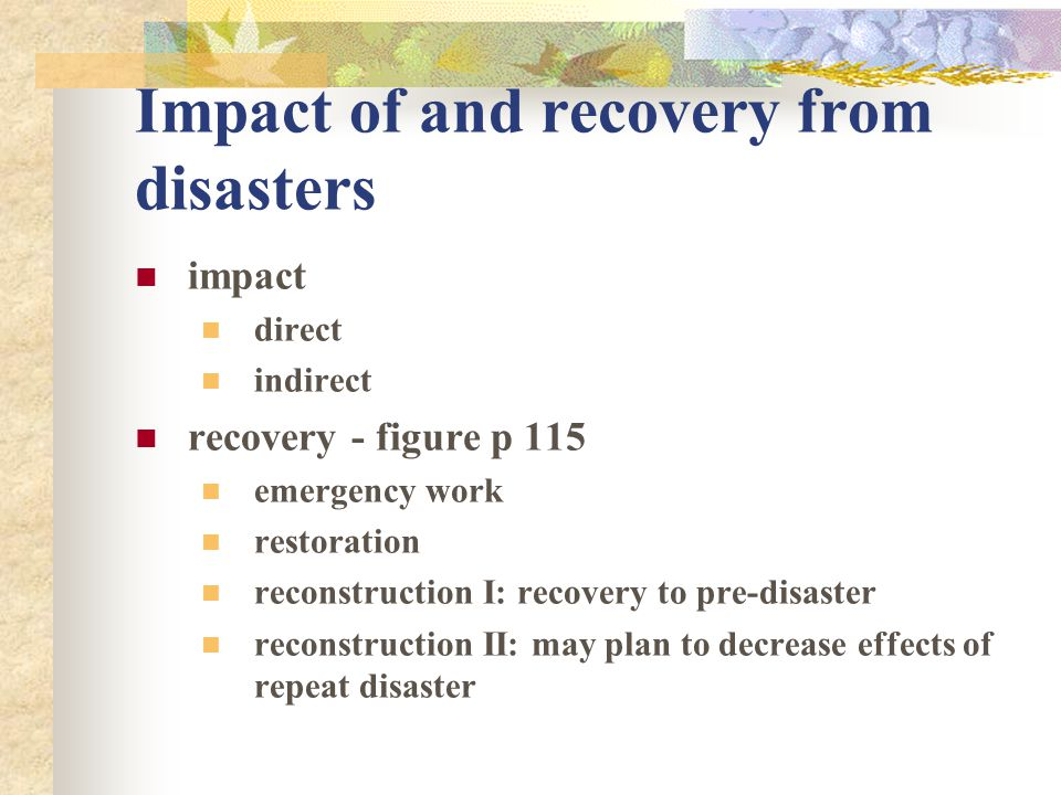 Impact of and recovery from disasters