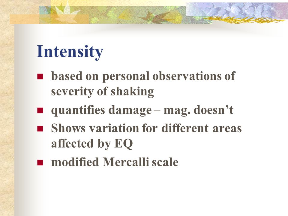 Intensity based on personal observations of severity of shaking