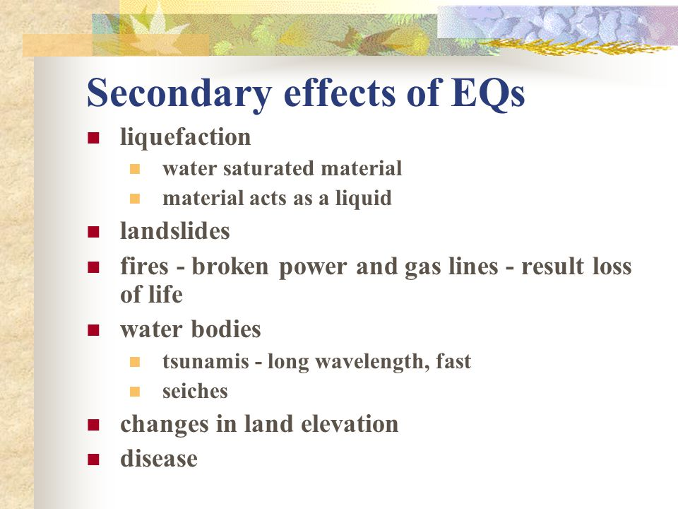 Secondary effects of EQs