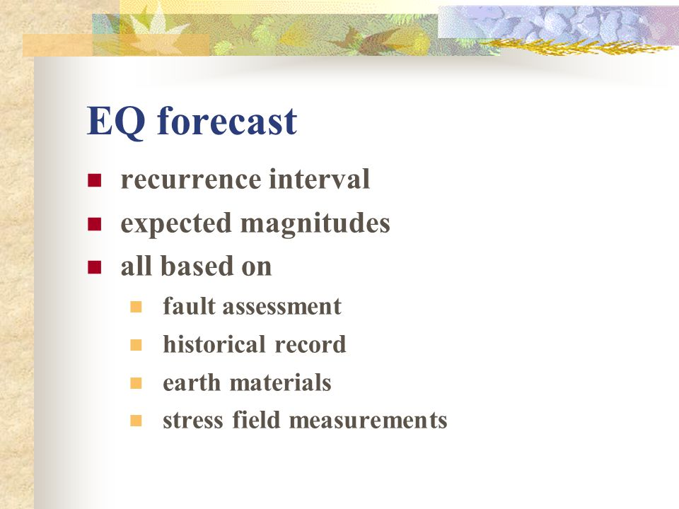 EQ forecast recurrence interval expected magnitudes all based on