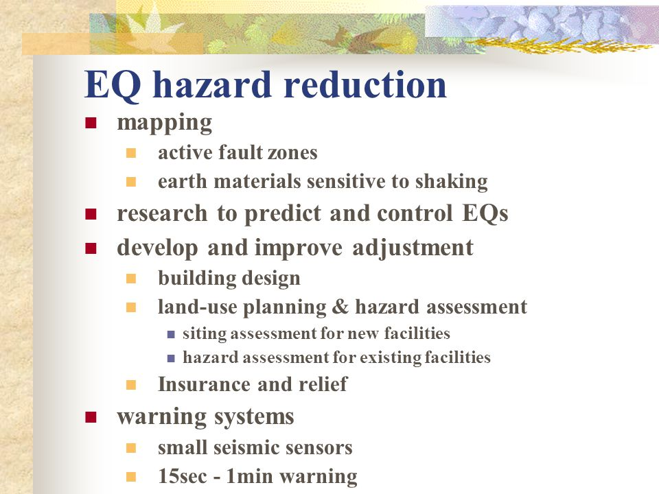 EQ hazard reduction mapping research to predict and control EQs