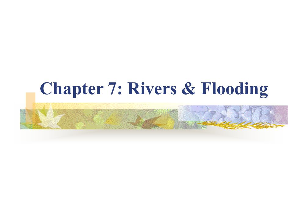 Chapter 7: Rivers & Flooding