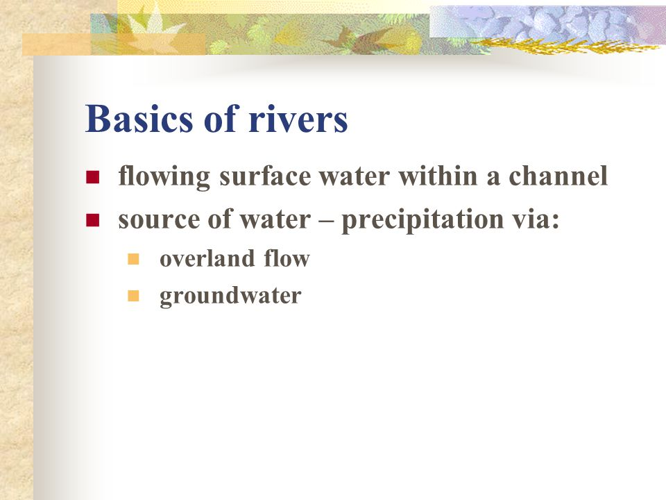 Basics of rivers flowing surface water within a channel