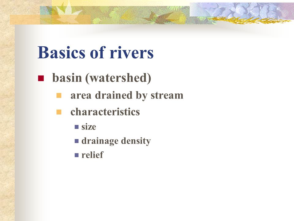 Basics of rivers basin (watershed) area drained by stream
