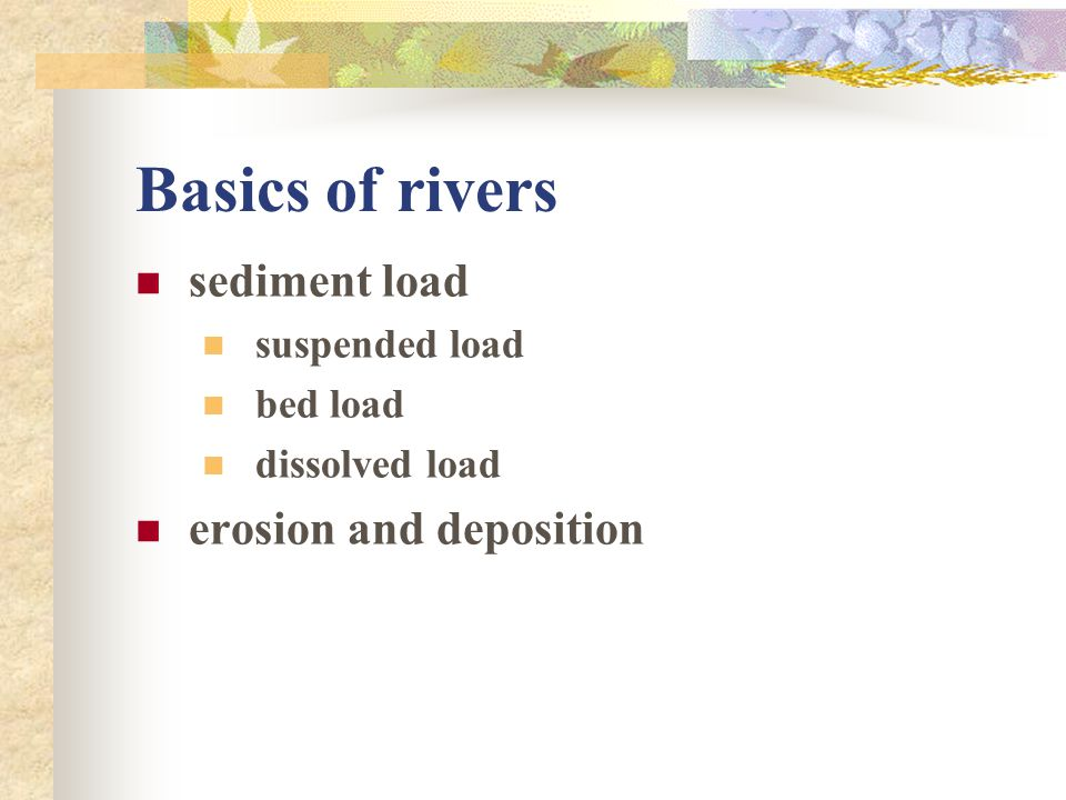 Basics of rivers sediment load erosion and deposition suspended load