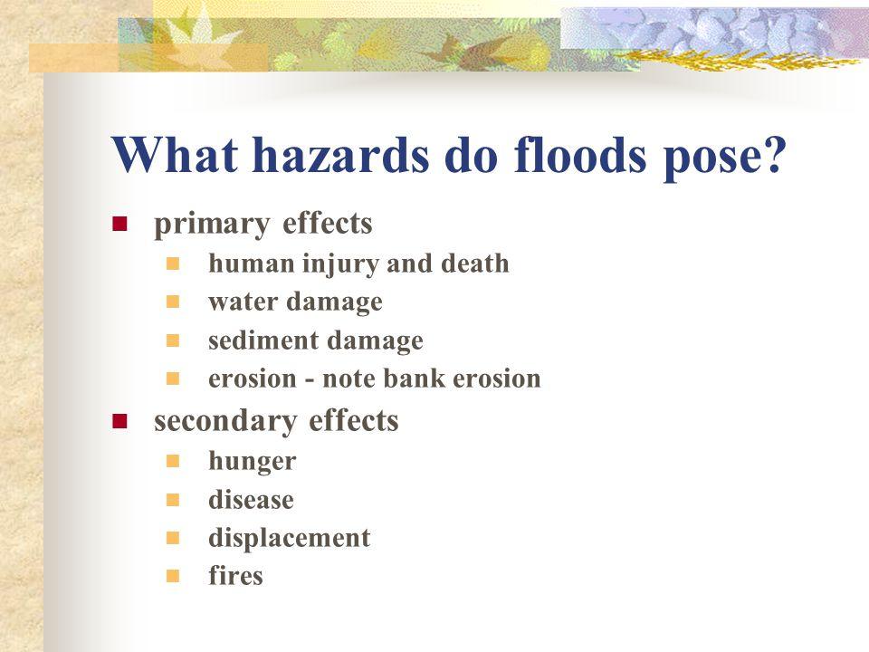 What hazards do floods pose
