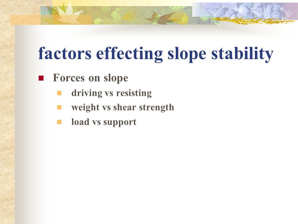 factors effecting slope stability