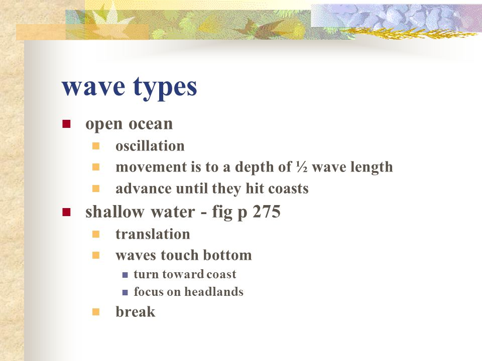 wave types open ocean shallow water - fig p 275 oscillation