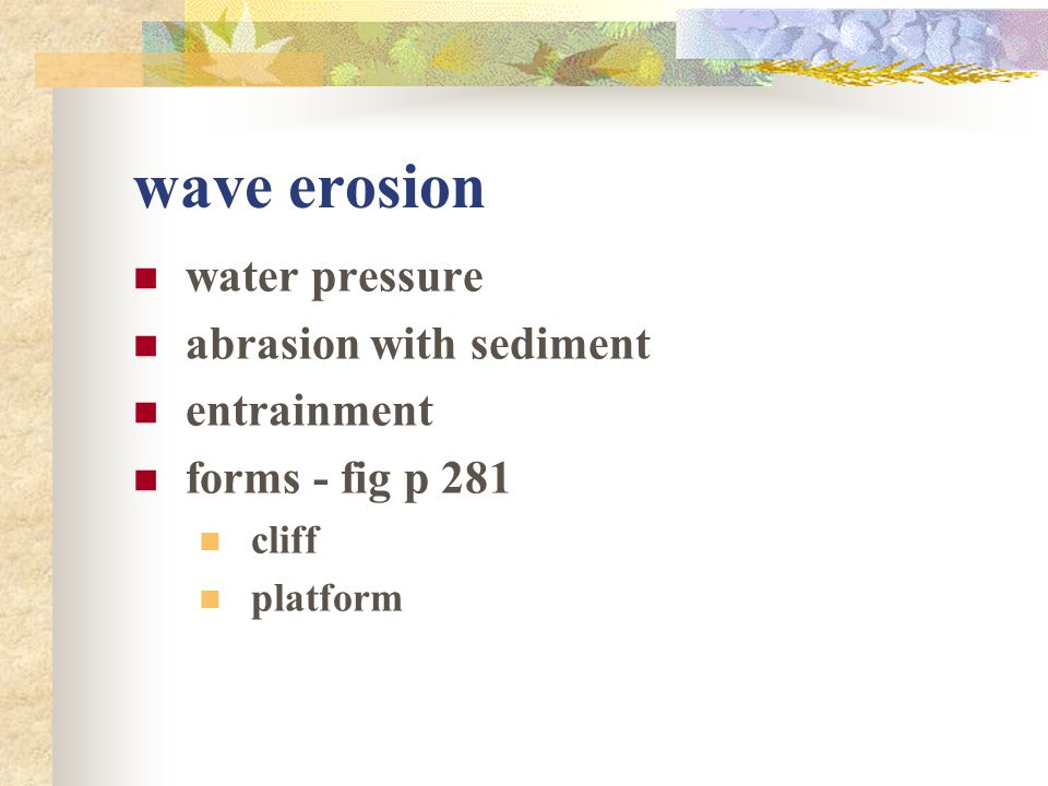 wave erosion water pressure abrasion with sediment entrainment