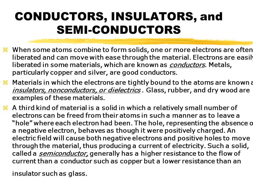 CONDUCTORS, INSULATORS, and SEMI-CONDUCTORS