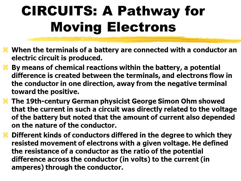 CIRCUITS: A Pathway for Moving Electrons