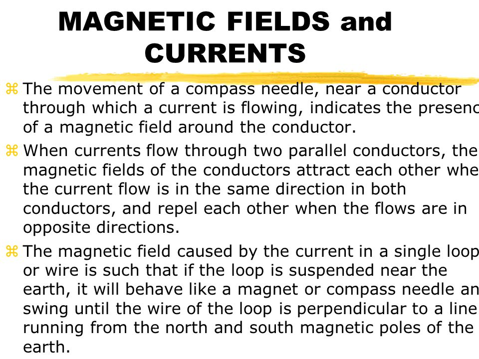 MAGNETIC FIELDS and CURRENTS