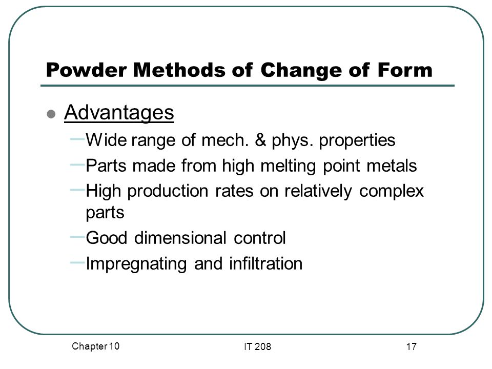 Advantages Powder Methods of Change of Form